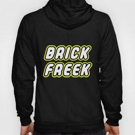 BRICK FREEK in Brick Font Logo Design by Chillee Wilson Hoody