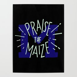 Praise The Maize Poster