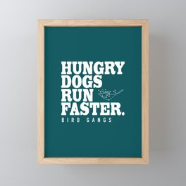 Hungry Dogs Run Faster - Bird Gangs Framed Mini Art Print