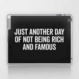Not Rich And Famous Funny Saying Laptop & iPad Skin