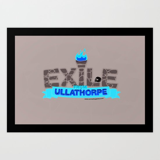 Exile From Ullathorpe - Our Logo Art Print