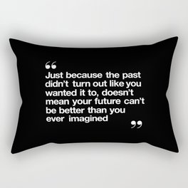 Better Than You Ever Imagined black and white contemporary typography design home wall decor bedroom Rectangular Pillow