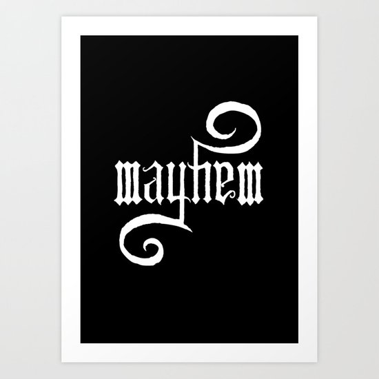 Unleash MAYHEM (Black) Art Print