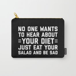 Your Diet Funny Quote Carry-All Pouch