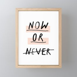 Now or Never typography poster modern minimalist design home wall art bedroom decor Framed Mini Art Print