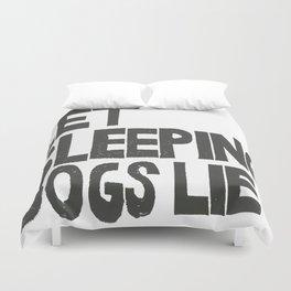 LET SLEEPING DOGS LIE Duvet Cover