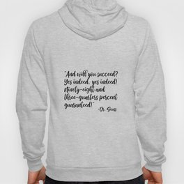 And will you succeed? Yes indeed, yes indeed! Hoody