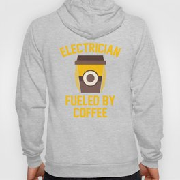 Electrician Fueled By Coffee Hoody