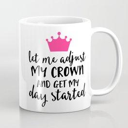 Adjust My Crown Funny Quote Coffee Mug