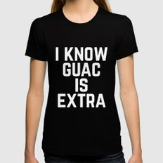 I know Guac is Extra Typography Print MEDIUM Womens Fitted Tee Black