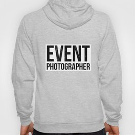 Shirt that Says Photographer for Special Official Events Hoody