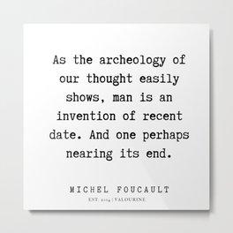 54     Michel Foucault Quotes   200119 Metal Print