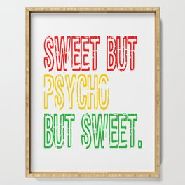 """""""Sweet But Psycho Sweet"""" Cute and simple tee design. Unique gift to your friends and family too!  Serving Tray"""