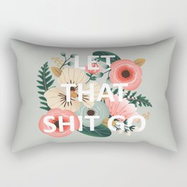LET THAT SHIT GO - Sweary Floral Rectangular Pillow