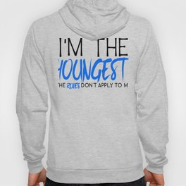 Family Siblings I'm The Youngest Rules Don't Apply to Me Sister Brother Hoody