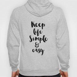Keep Life Simple and Easy Hoody