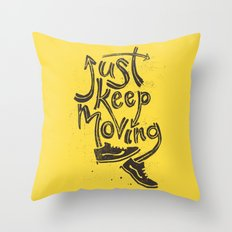 Just Keep Moving Throw Pillow