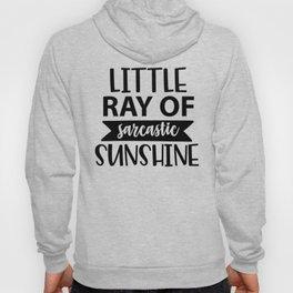 Little Ray Of Sarcastic Sunshine Hoody