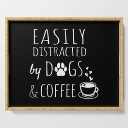 Easily Distracted By Dogs And Coffee Serving Tray