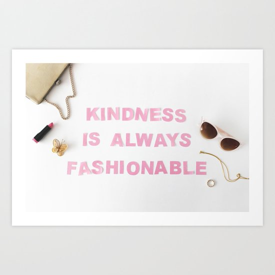 kindness is always fashionable Art Print