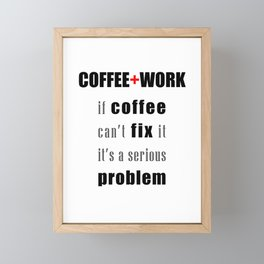 Coffee + Work Framed Mini Art Print