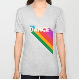 RAINBOW DANCE TYPOGRAPHY- let's dance Unisex V-Neck