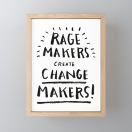 Rage Makers Create Change Makers Framed Mini Art Print