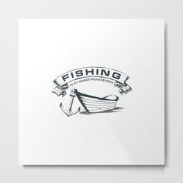Fishing is my Management Metal Print