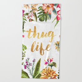 Thug Life - white version Beach Towel