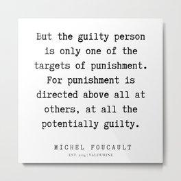 11     Michel Foucault Quotes   200119 Metal Print