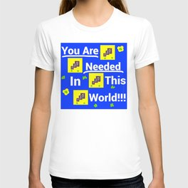 You are needed in this world T-shirt