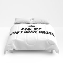 Don't Drive Drunk Comforters