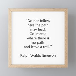 Ralph Waldo Emerson Quote - Leave a trail Framed Mini Art Print
