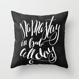 Namastay in Bed All Day - Yoga Quote - Black and white lettering - Hand Lettering Throw Pillow