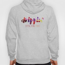 Drippin' Hoody