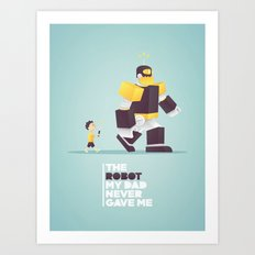 the robot my dad never gave me Art Print