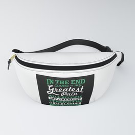 Pain Will Become Greatest Strengths Gallbladder Fanny Pack