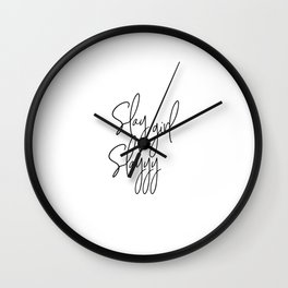 Slay Girl Slay, Funny Quote, Funny Art Wall Clock