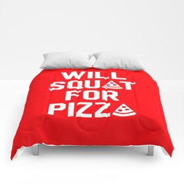 Will Squat For Pizza Comforters