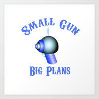 Small Gun, Big Plans Art Print