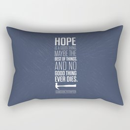Lab No. 4 - Hope is a good thing Shawshank Redemption Movies Quotes Poster Rectangular Pillow
