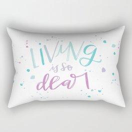 Living is so Dear Rectangular Pillow