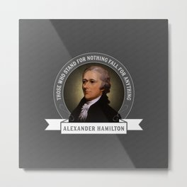 Alexander Hamilton U.S. Founding Father Quote Metal Print
