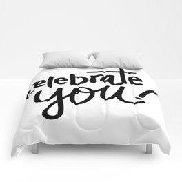 Celebrate You Quote Comforters