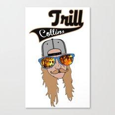 Trill Collin's Canvas Print