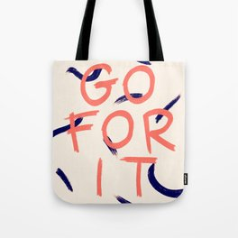GO FOR IT #society6 #motivational Tote Bag