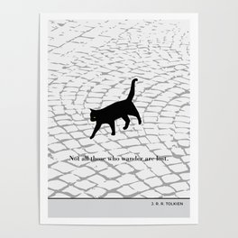 """J.R.R. Tolkien """"Not all those who wander are lost"""" cat literary quote Poster"""