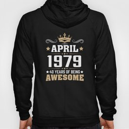 April 1979 40 Years Of Being Awesome Hoody