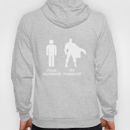 womens your husband and my husband superhero wife husband dad Hoody