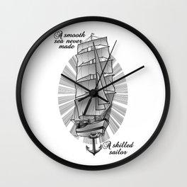 A smooth sea never made a skilled sailor Wall Clock